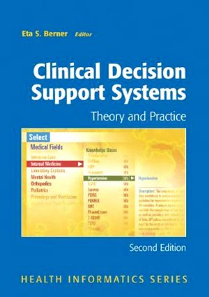 Clinical Decision Support Systems. Theory And Practice. Health Informatics Series