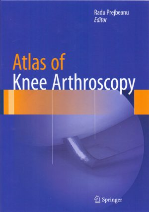 Atlas Of Knee Arthroscopy