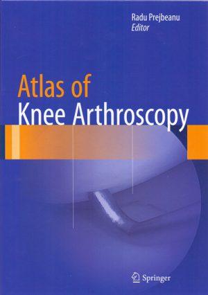 Atlas Of Knee Arthroscopy
