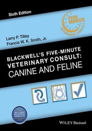 Blackwell`s Five-Minute Veterinary Consult. Canine And Feline