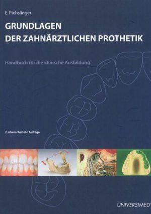 Grundlagen Der Zahnarztlichen Prothetik. Handbuck Fur Die Klinische Ausbildung